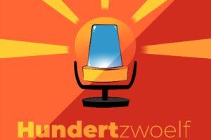 Podcast Hundertzwoelf Alexander Lass Can Kalaycioglu Felix Röver die Norderstedterin